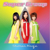 Shonen Knife 'Super Group'