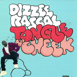 Dizzee Rascal 'Tongue N' Cheek'