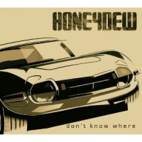 Honeydew 'Don't Know Where'