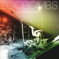 Zoobombs 'The Sweet Passion'
