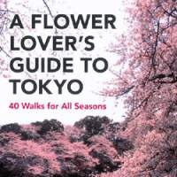 'A Flower Lover's Guide To Tokyo' by Sumiko Enbutsu