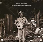 Roscoe Holcomb: 'An Untamed Sense of Control'