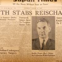 Hasty edition: News on U.S. ambassadors to Japan make headlines in The Japan Times, including the extra edition when Edwin O. Reischauer was stabbed by a deranged Japanese teenager on March 24, 1964. | THE JAPAN TIMES