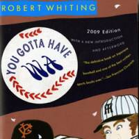 Literary classic: Robert Whiting's 'You Gotta Have Wa,' originally published in 1989, is now in its 22nd printing.