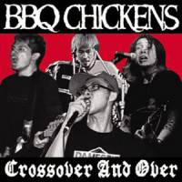 BBQ Chickens 'Crossover and Over'