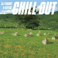 DJ Yogurt & Koyas: 'Chill Out'