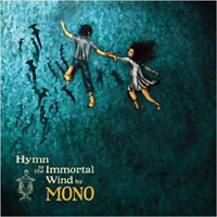 Mono 'Hymn to the Immortal Wind'