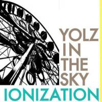 Yolz in the Sky 'Ionization'