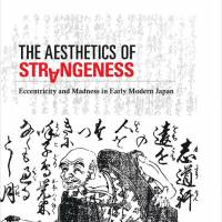 The Aesthetics of Strangeness: Eccentricity and Madness in Early Modern Japan