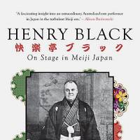 'Henry Black: On Stage in Meiji Japan'