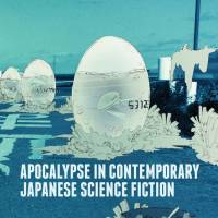 Apocalypse in Contemporary Japanese Science Fiction