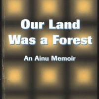 'Our Land Was A Forest' depicts life in Hokkaido for indigenous Ainu