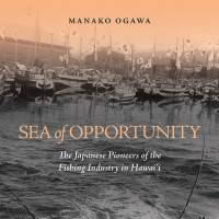'Sea of Opportunity' charts the history of immigrant Japanese fishermen in Hawaii