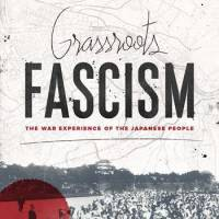 'Grassroots Fascism' throws the war experience of Japanese into sharp relief
