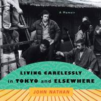 'Living Carelessly in Tokyo and Elsewhere' with translator John Nathan