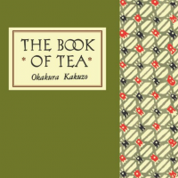 'The Book of Tea' is a transcendent view of life, art and Japan